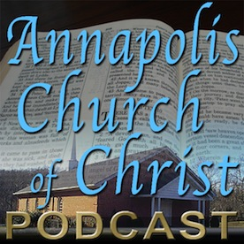 Annapolis Church of Christ Podcasts